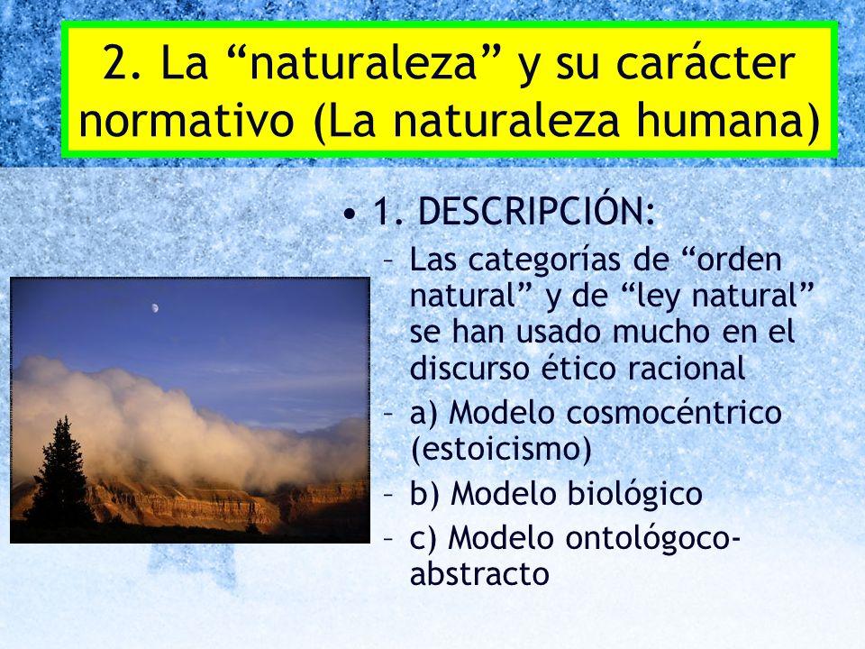 2. La naturaleza y su carácter normativo (La naturaleza humana)