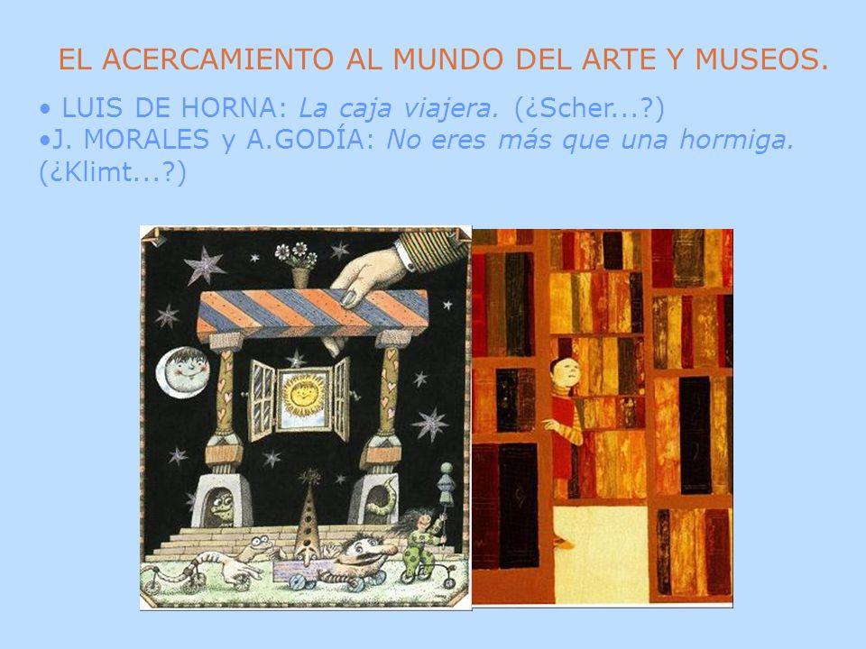 EL ACERCAMIENTO AL MUNDO DEL ARTE Y MUSEOS.