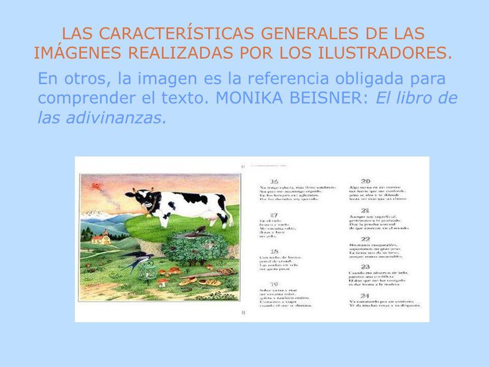 LAS CARACTERÍSTICAS GENERALES DE LAS IMÁGENES REALIZADAS POR LOS ILUSTRADORES.