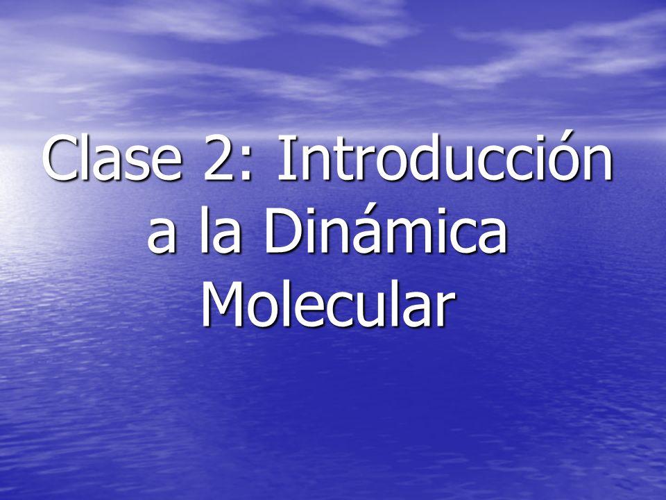 Clase 2: Introducción a la Dinámica Molecular