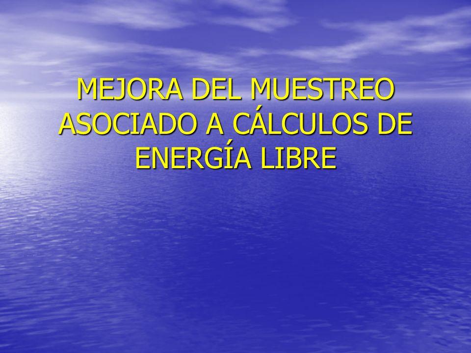 MEJORA DEL MUESTREO ASOCIADO A CÁLCULOS DE ENERGÍA LIBRE