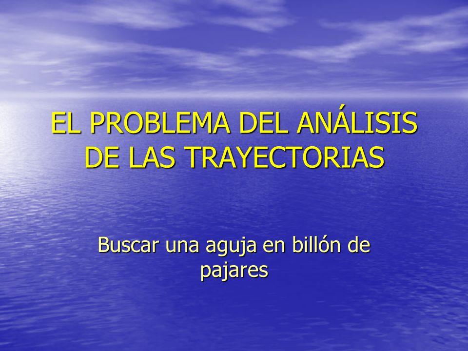 EL PROBLEMA DEL ANÁLISIS DE LAS TRAYECTORIAS