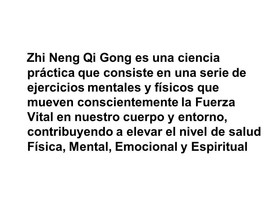 Zhi Neng Qi Gong es una ciencia práctica que consiste en una serie de ejercicios mentales y físicos que mueven conscientemente la Fuerza Vital en nuestro cuerpo y entorno, contribuyendo a elevar el nivel de salud Física, Mental, Emocional y Espiritual