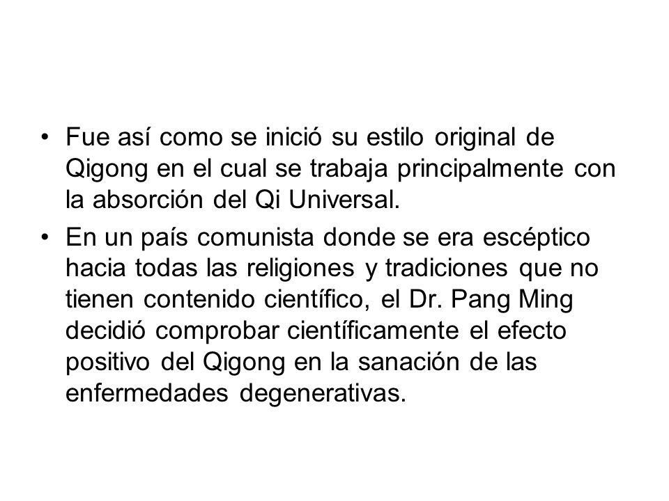 Fue así como se inició su estilo original de Qigong en el cual se trabaja principalmente con la absorción del Qi Universal.