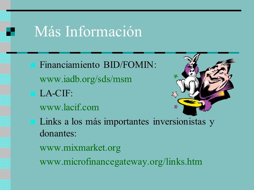 Más Información Financiamiento BID/FOMIN: www.iadb.org/sds/msm LA-CIF: