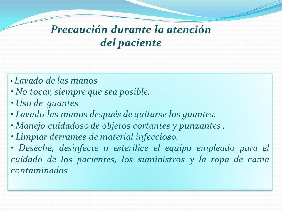 Precaución durante la atención del paciente