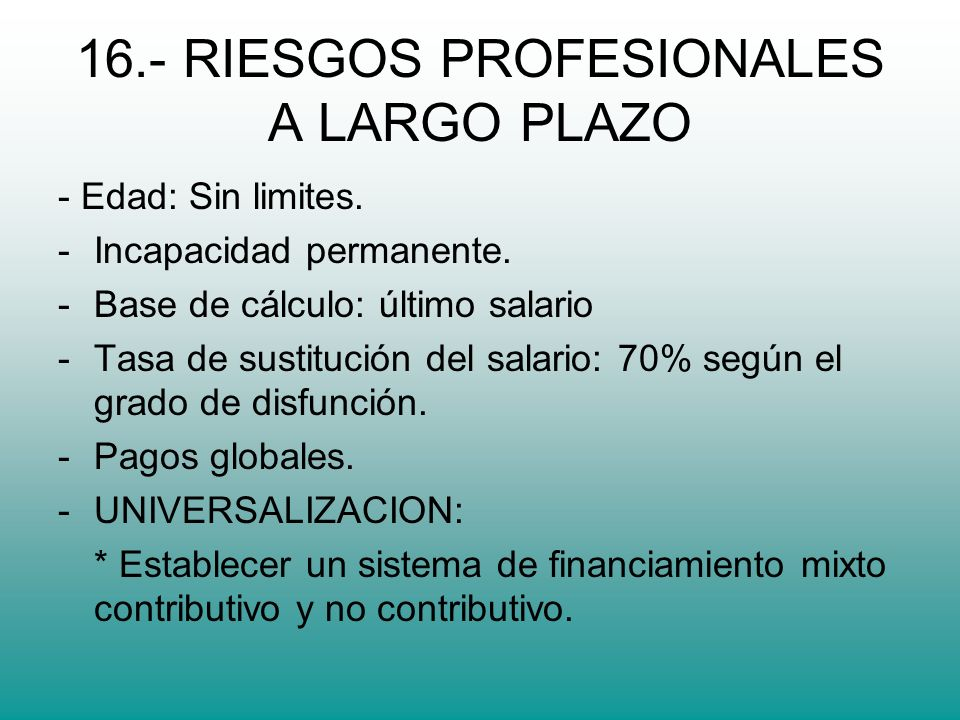 16.- RIESGOS PROFESIONALES A LARGO PLAZO