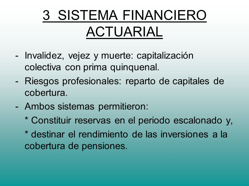 3 SISTEMA FINANCIERO ACTUARIAL