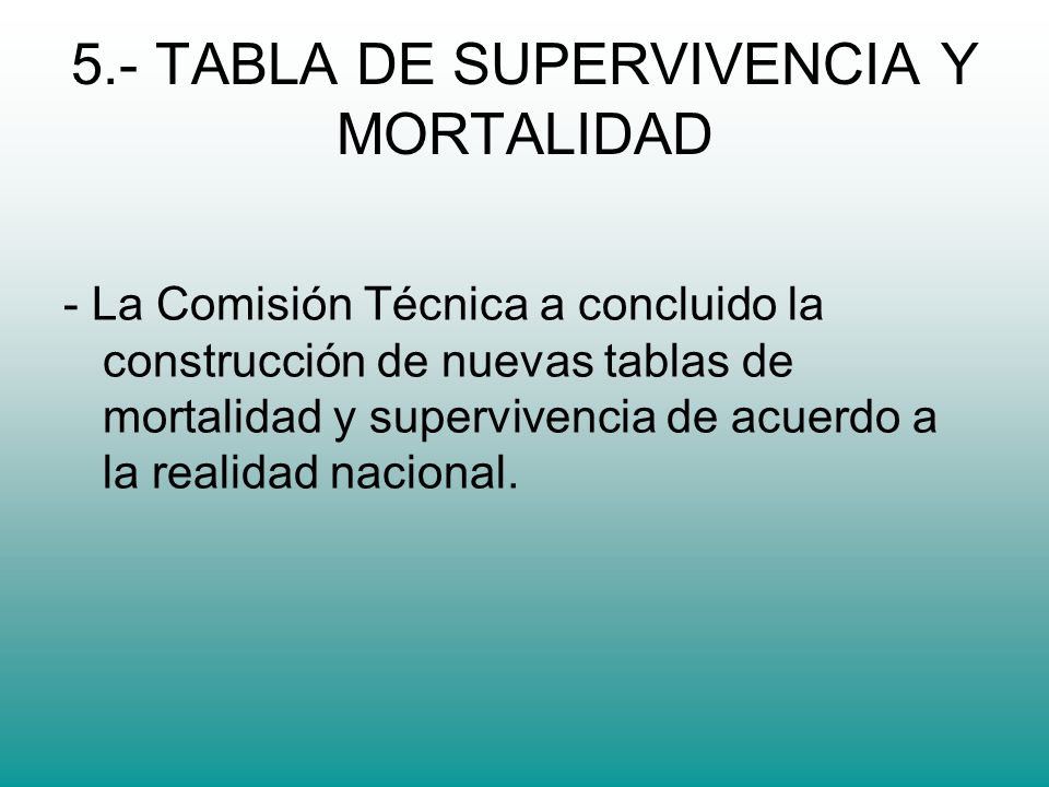 5.- TABLA DE SUPERVIVENCIA Y MORTALIDAD