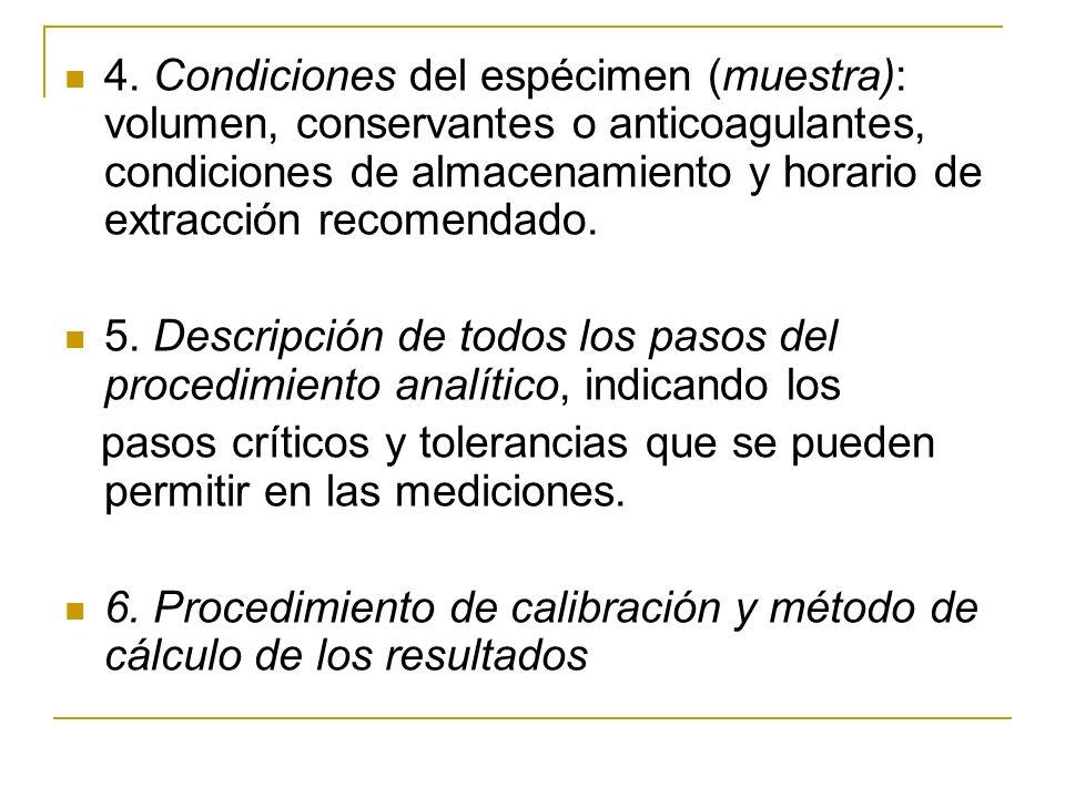 4. Condiciones del espécimen (muestra): volumen, conservantes o anticoagulantes, condiciones de almacenamiento y horario de extracción recomendado.