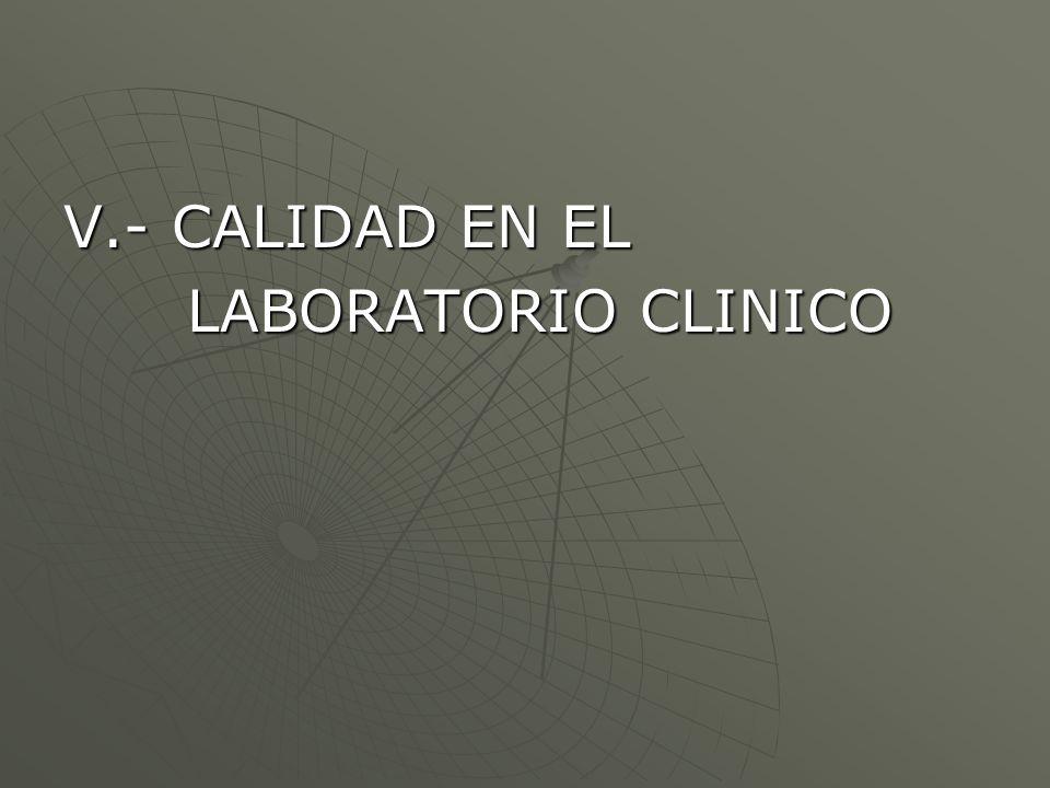 V.- CALIDAD EN EL LABORATORIO CLINICO