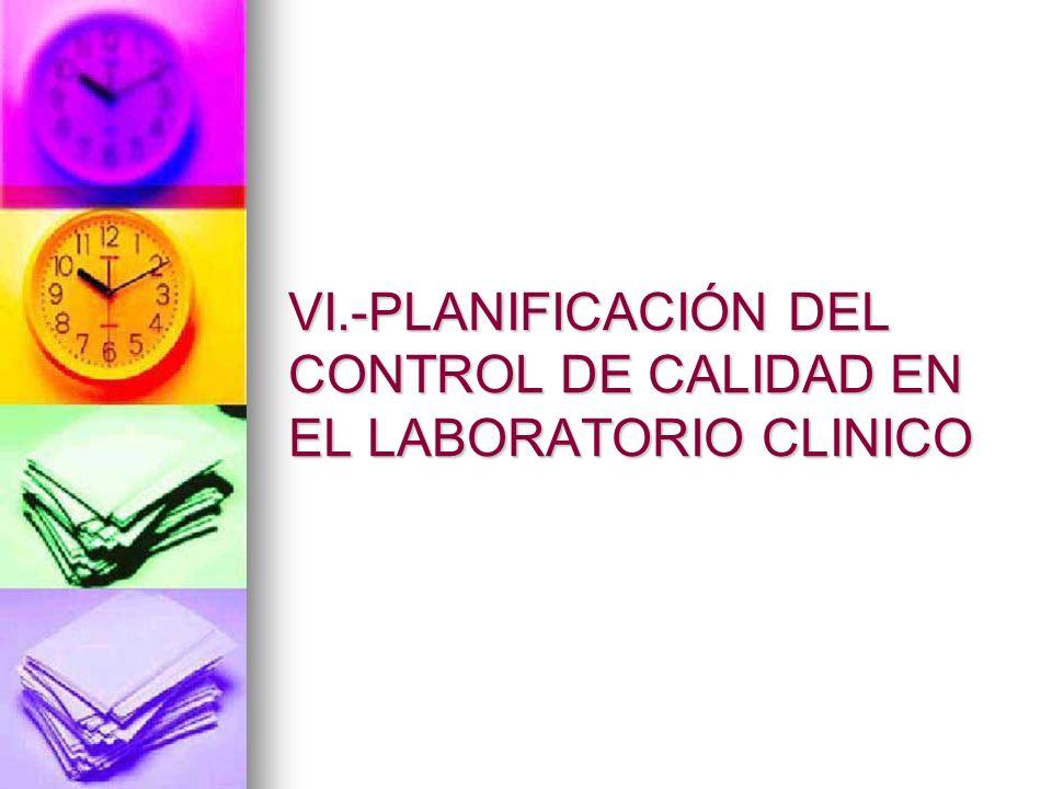 VI.-PLANIFICACIÓN DEL CONTROL DE CALIDAD EN EL LABORATORIO CLINICO
