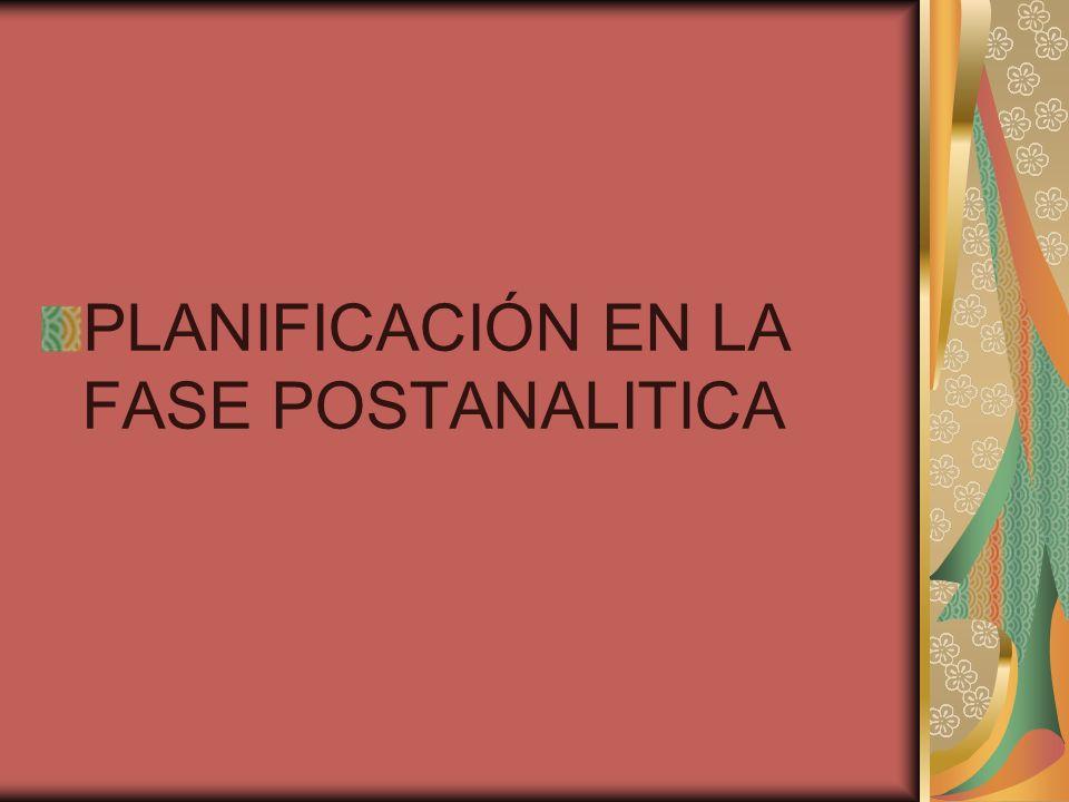 PLANIFICACIÓN EN LA FASE POSTANALITICA