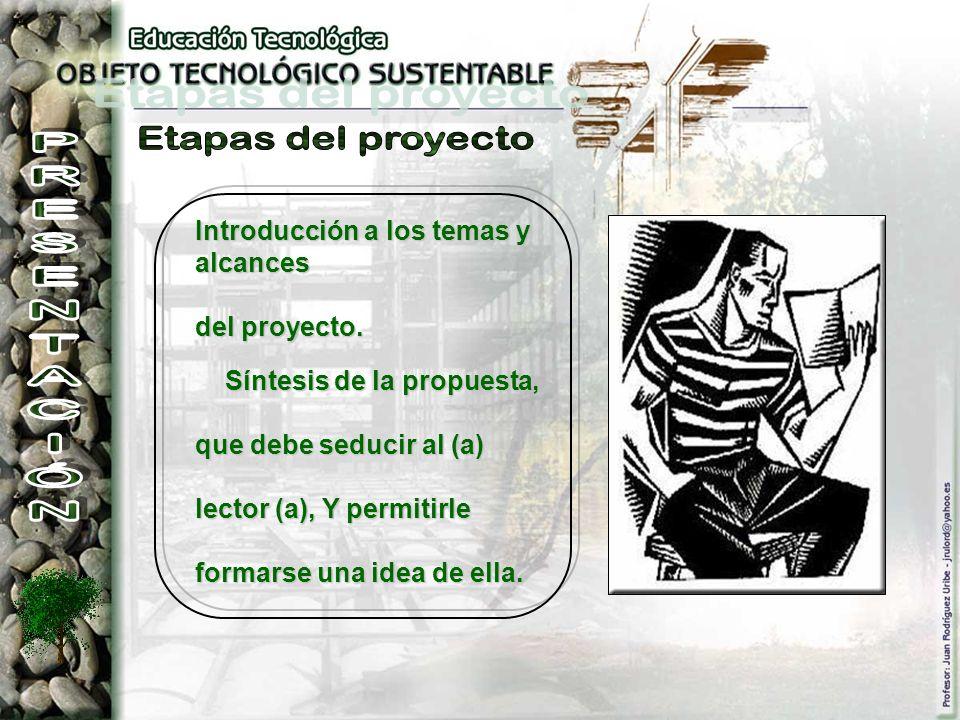 Etapas del proyecto PRESENTACIÓN Introducción a los temas y alcances