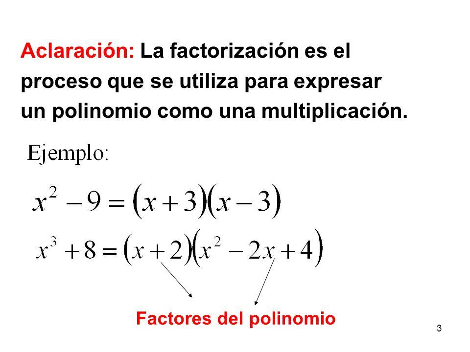 Aclaración: La factorización es el