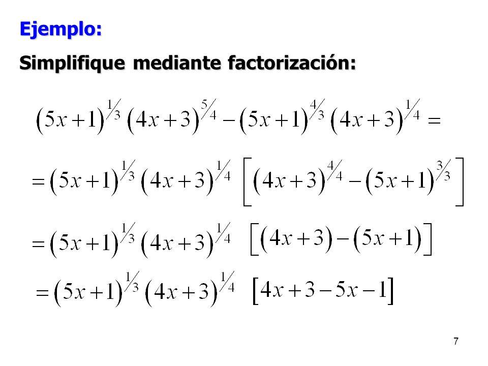 Ejemplo: Simplifique mediante factorización: