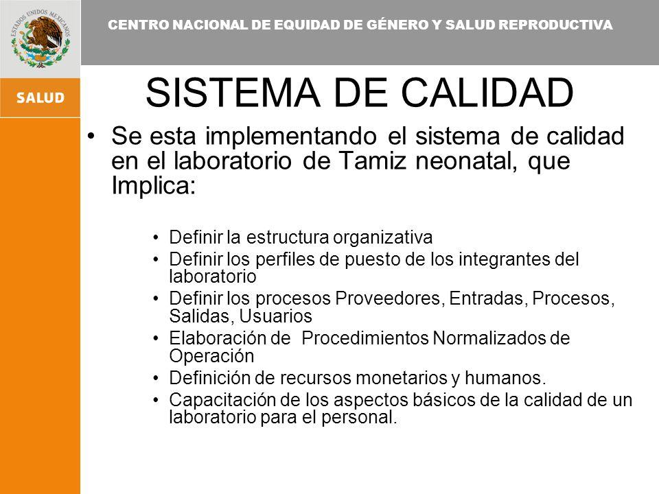 SISTEMA DE CALIDAD Se esta implementando el sistema de calidad en el laboratorio de Tamiz neonatal, que Implica:
