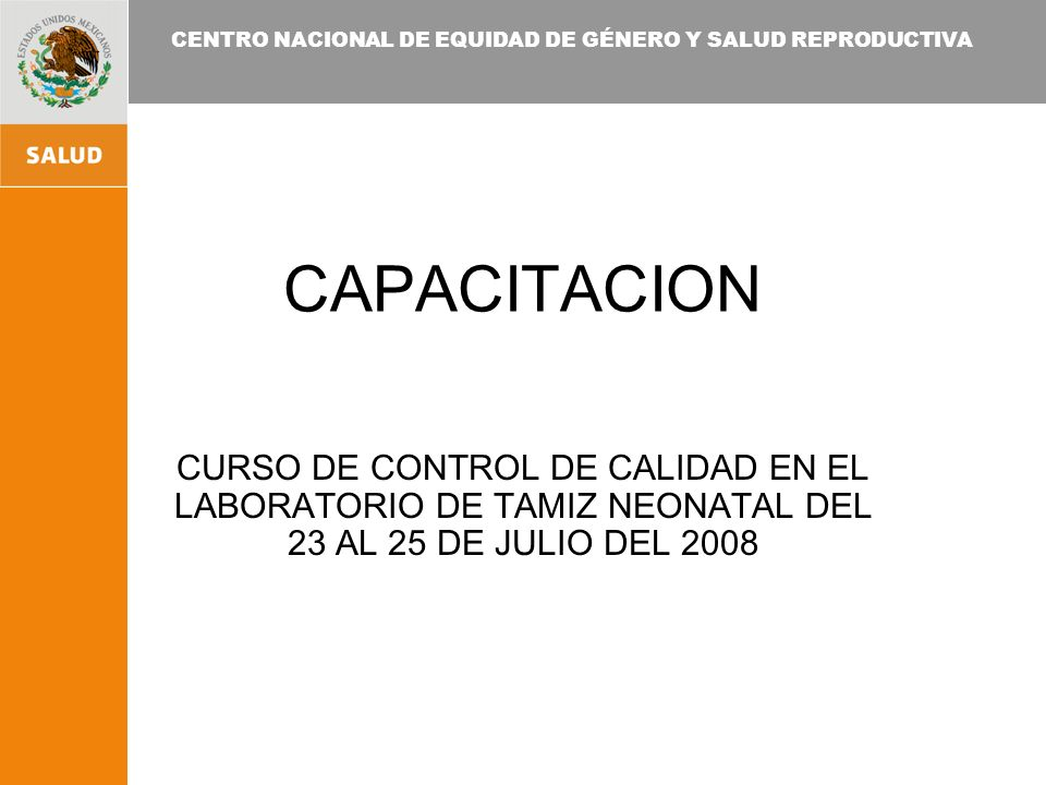 CAPACITACION CURSO DE CONTROL DE CALIDAD EN EL LABORATORIO DE TAMIZ NEONATAL DEL 23 AL 25 DE JULIO DEL 2008.