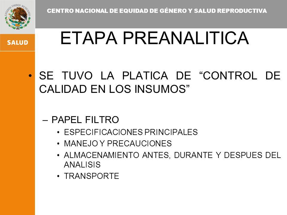 ETAPA PREANALITICA SE TUVO LA PLATICA DE CONTROL DE CALIDAD EN LOS INSUMOS PAPEL FILTRO. ESPECIFICACIONES PRINCIPALES.