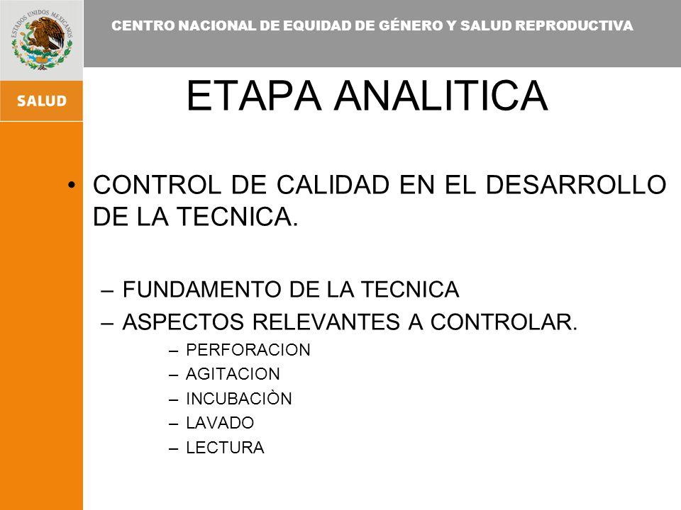 ETAPA ANALITICA CONTROL DE CALIDAD EN EL DESARROLLO DE LA TECNICA.