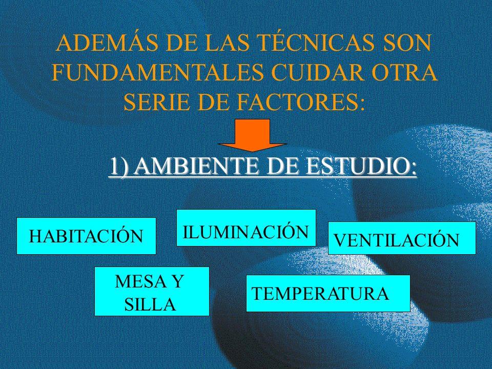 ADEMÁS DE LAS TÉCNICAS SON FUNDAMENTALES CUIDAR OTRA SERIE DE FACTORES: