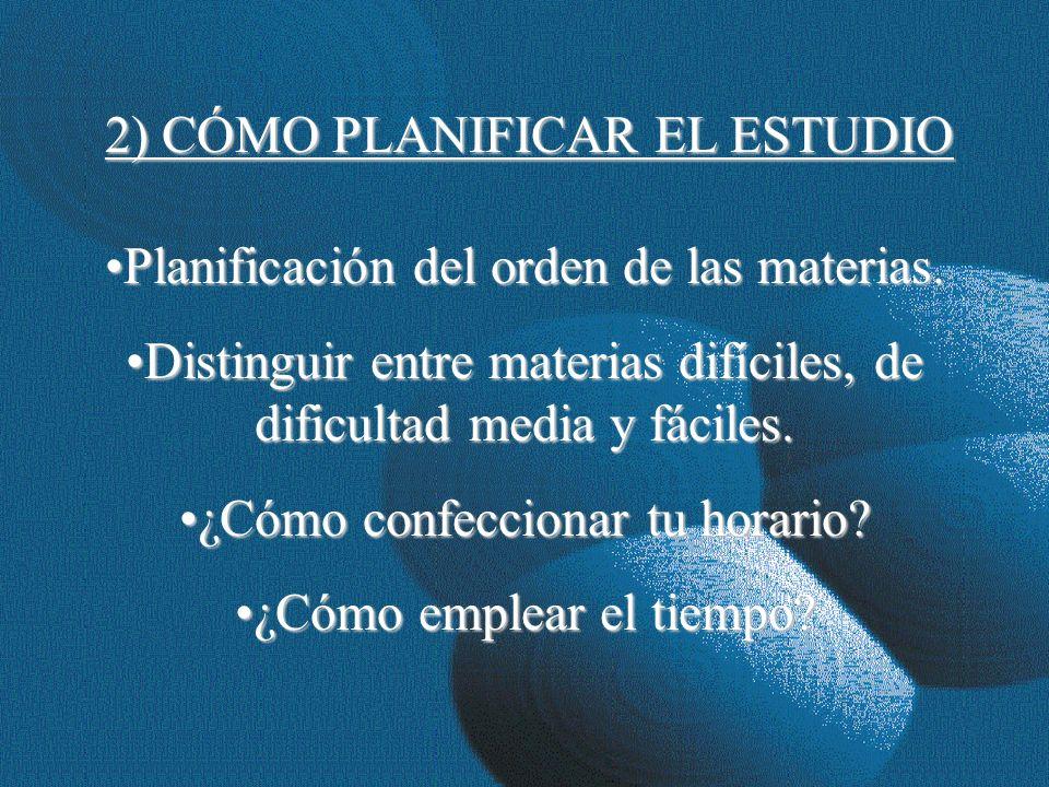 2) CÓMO PLANIFICAR EL ESTUDIO