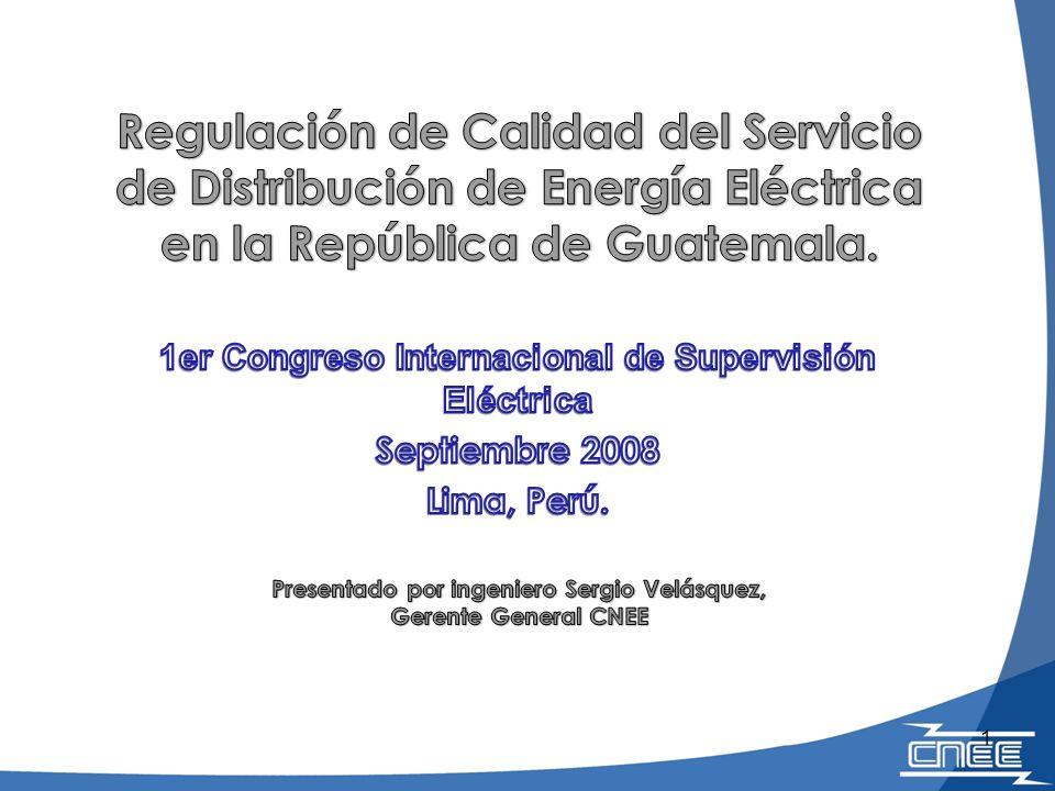 Regulación de Calidad del Servicio de Distribución de Energía Eléctrica en la República de Guatemala.