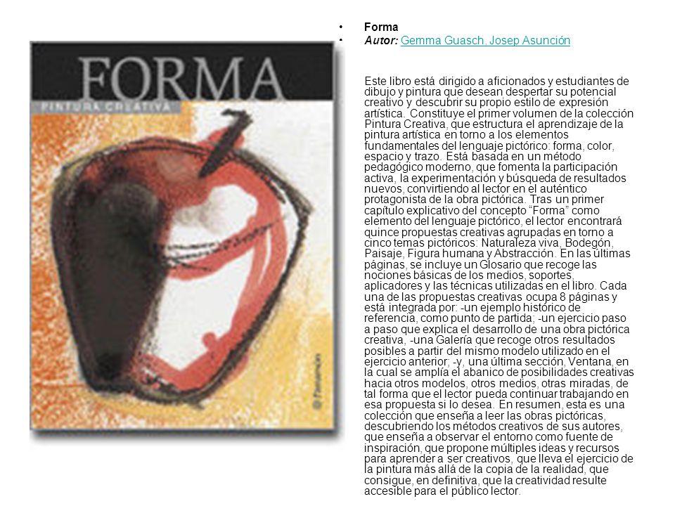 Forma Autor: Gemma Guasch, Josep Asunción.