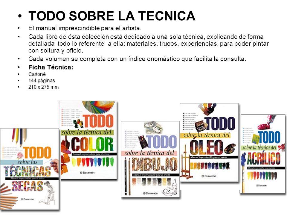 TODO SOBRE LA TECNICA El manual imprescindible para el artista.