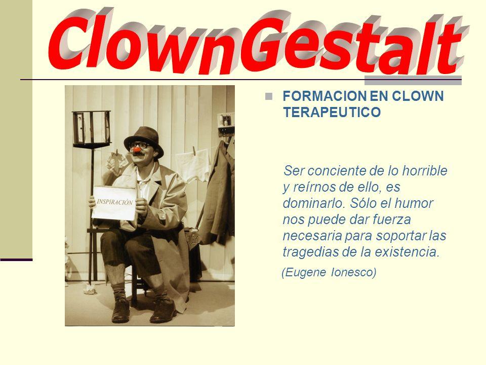ClownGestalt FORMACION EN CLOWN TERAPEUTICO