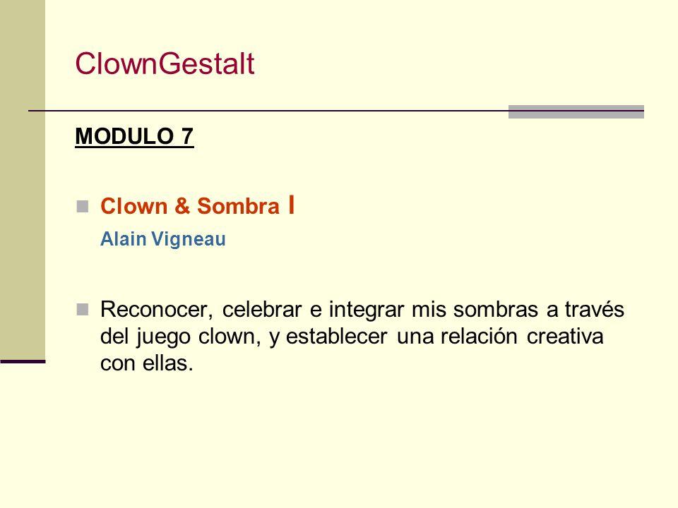 ClownGestalt MODULO 7 Clown & Sombra I Alain Vigneau