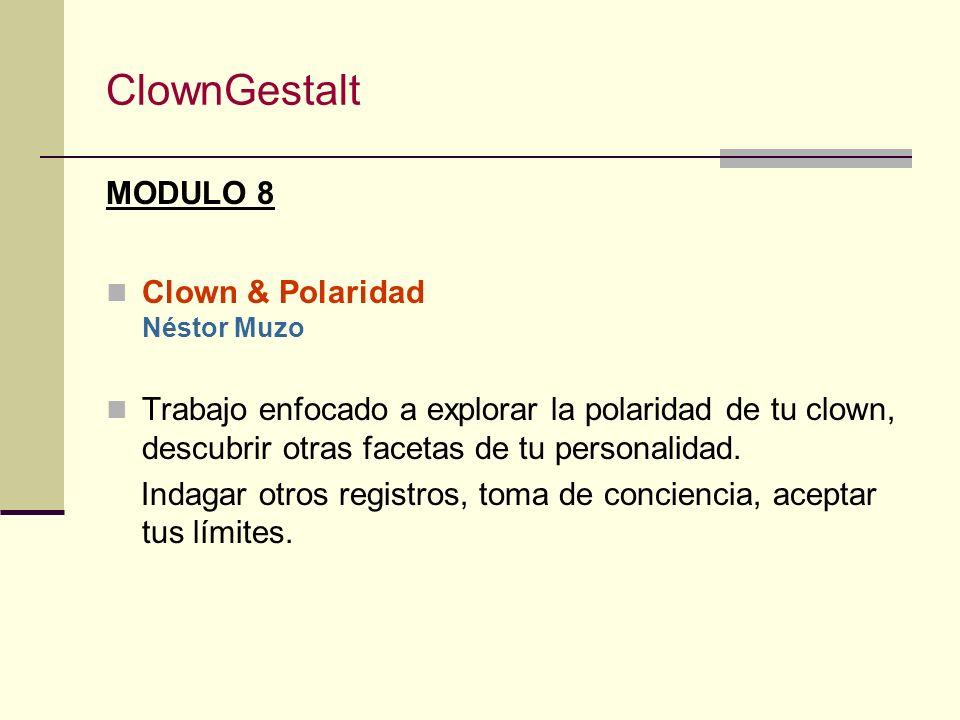 ClownGestalt MODULO 8 Clown & Polaridad Néstor Muzo