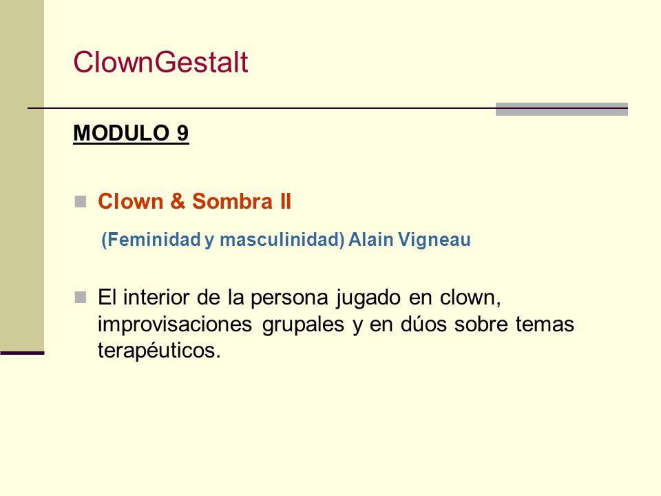 ClownGestalt (Feminidad y masculinidad) Alain Vigneau MODULO 9