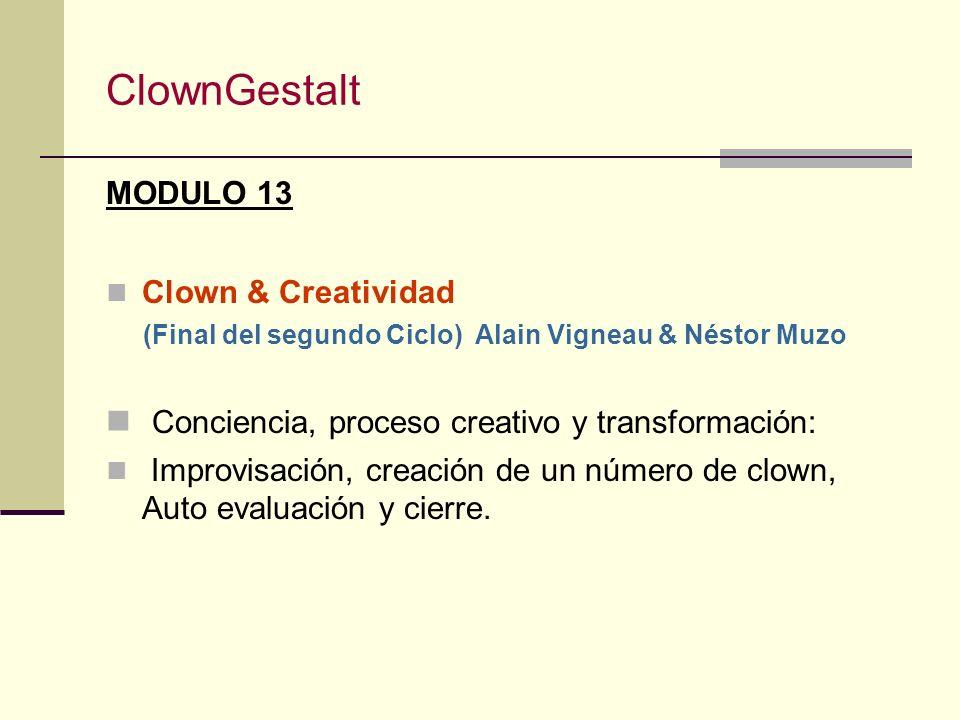 ClownGestalt Conciencia, proceso creativo y transformación: MODULO 13