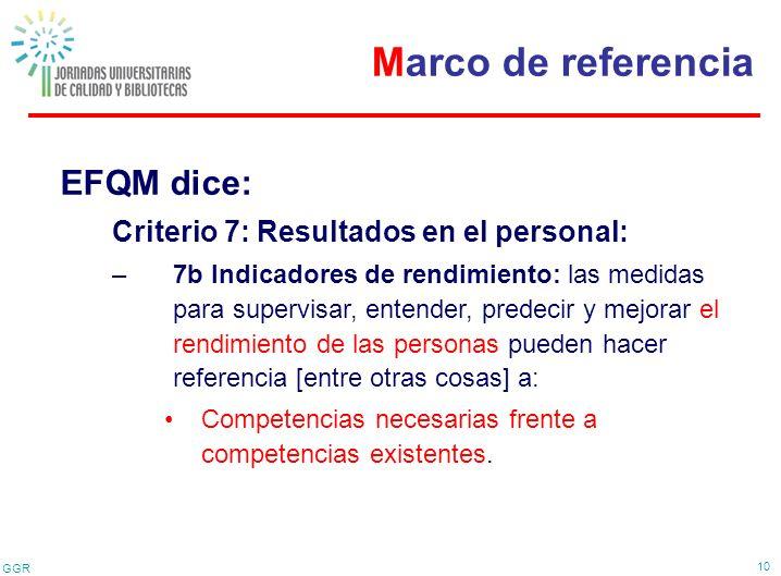 Marco de referencia EFQM dice: Criterio 7: Resultados en el personal: