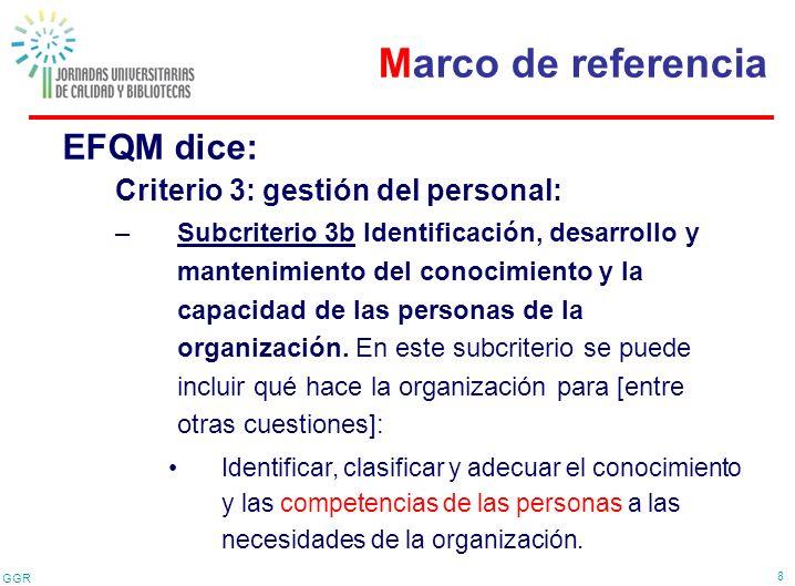 Marco de referencia EFQM dice: Criterio 3: gestión del personal: