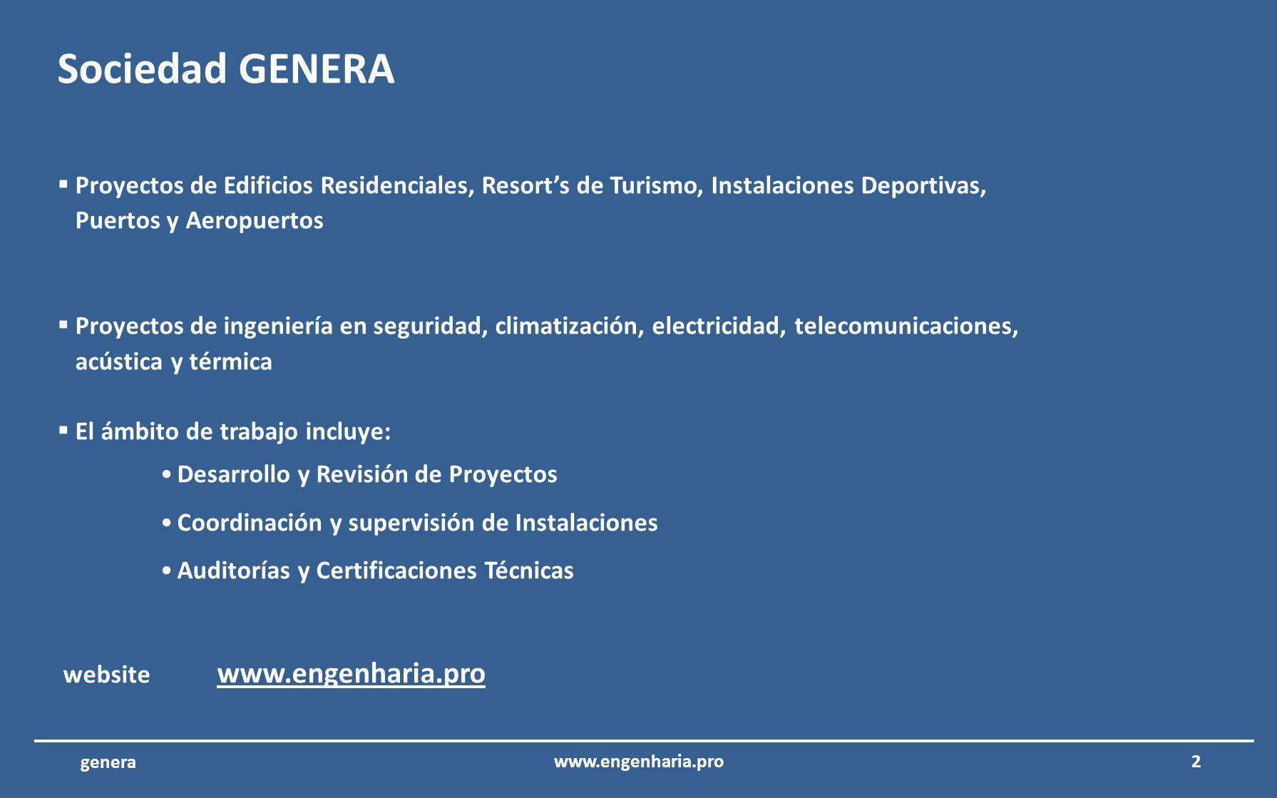 Sociedad GENERA Proyectos de Edificios Residenciales, Resort's de Turismo, Instalaciones Deportivas,