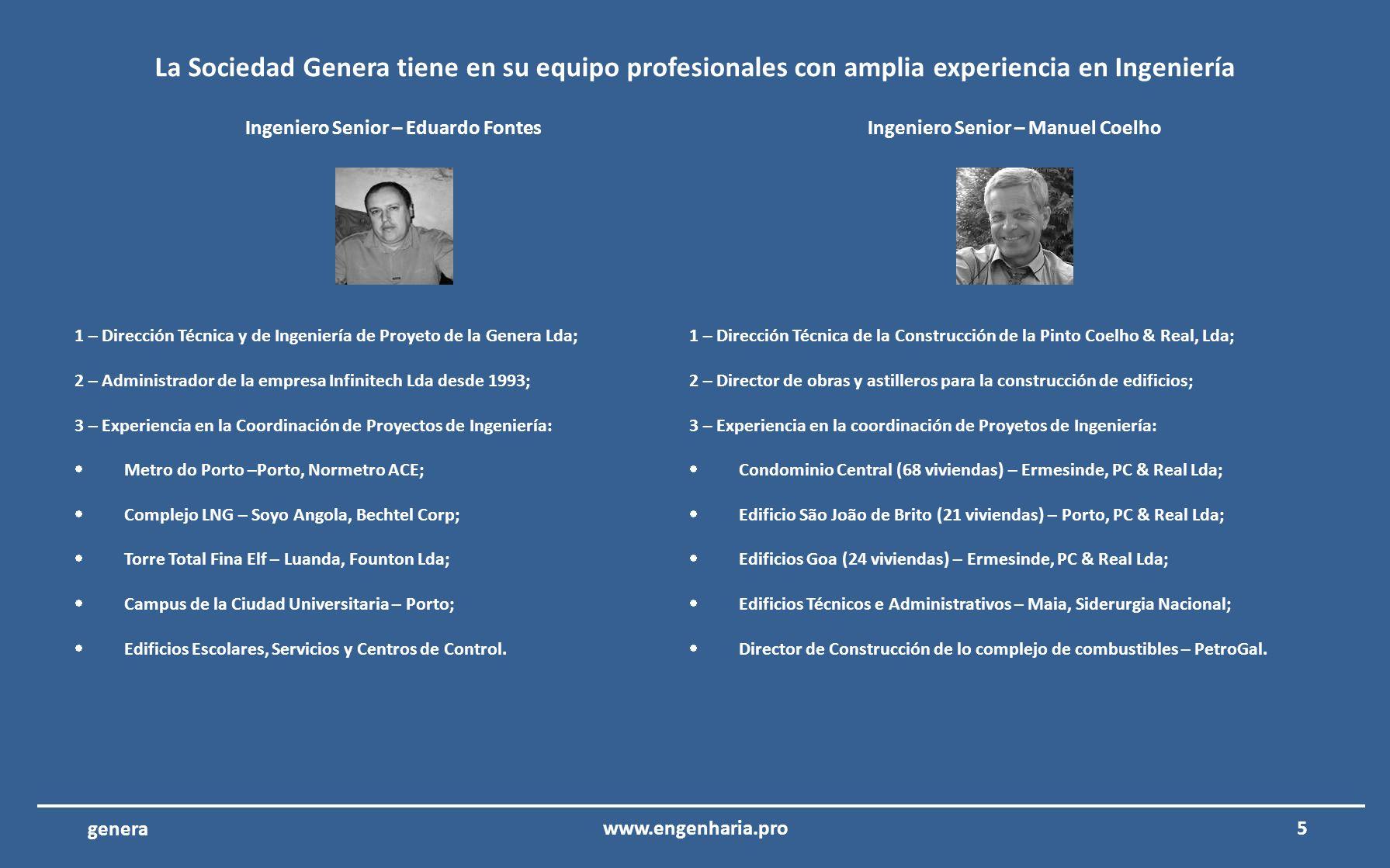 Ingeniero Senior – Eduardo Fontes Ingeniero Senior – Manuel Coelho