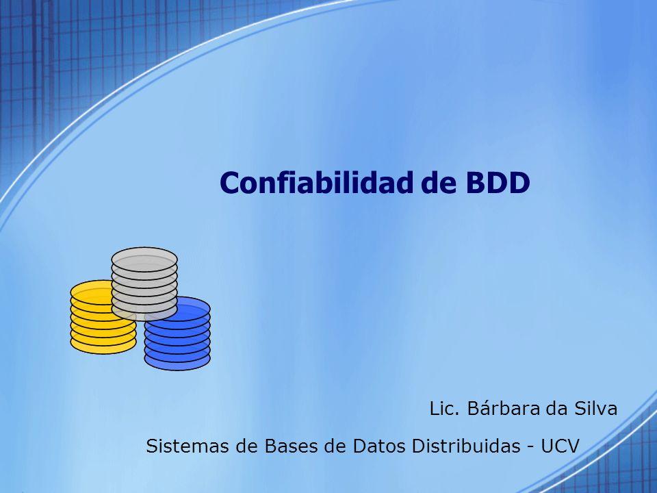 Confiabilidad de BDD Sistemas de Bases de Datos Distribuidas - UCV