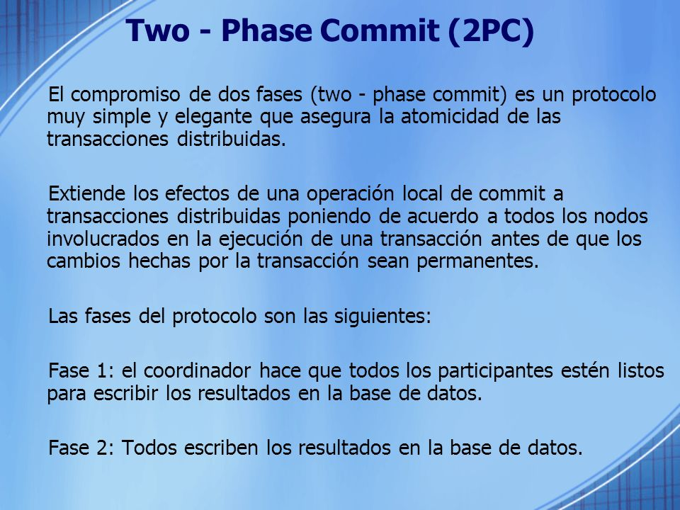 Two - Phase Commit (2PC)