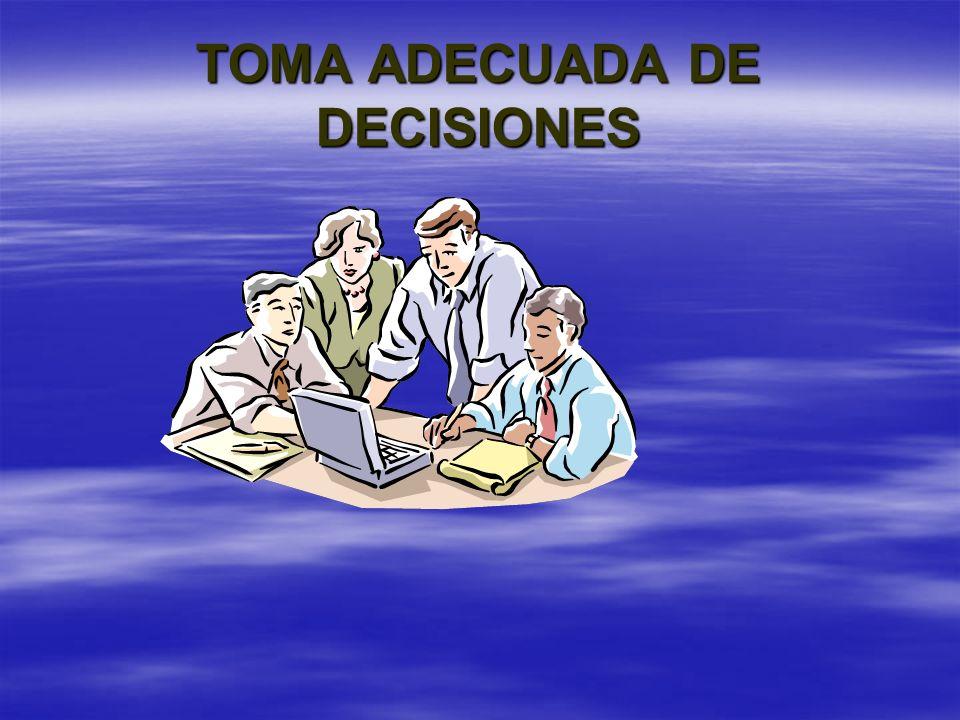 TOMA ADECUADA DE DECISIONES