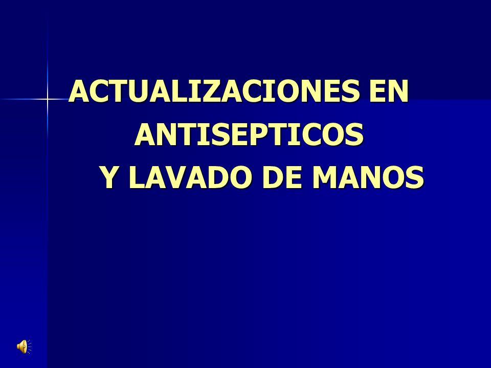 ACTUALIZACIONES EN ANTISEPTICOS Y LAVADO DE MANOS