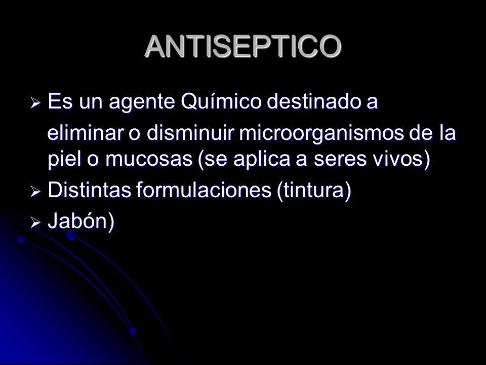 ANTISEPTICO Es un agente Químico destinado a