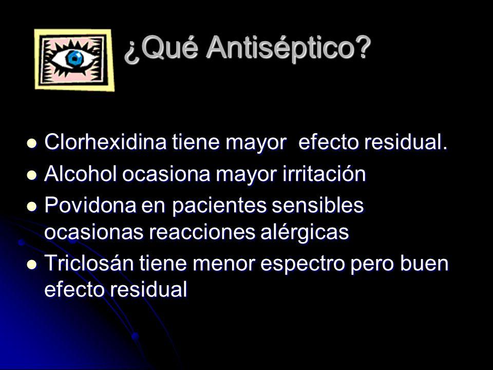¿Qué Antiséptico Clorhexidina tiene mayor efecto residual.