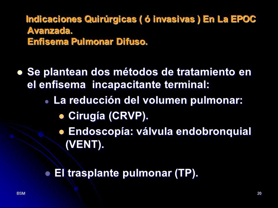 Endoscopía: válvula endobronquial (VENT).