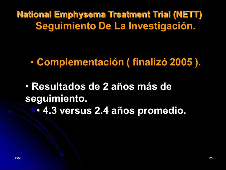 Seguimiento De La Investigación. Complementación ( finalizó 2005 ).