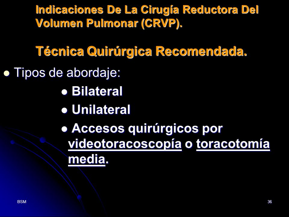 Accesos quirúrgicos por videotoracoscopía o toracotomía media.