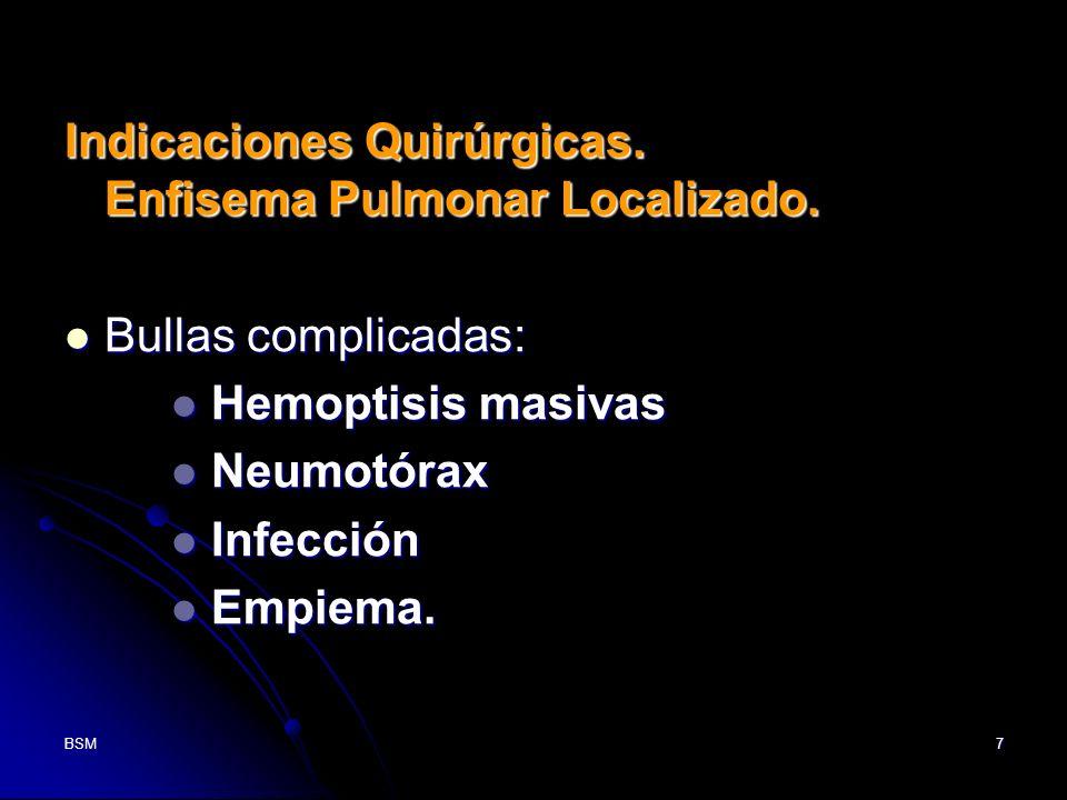 Indicaciones Quirúrgicas. Enfisema Pulmonar Localizado.