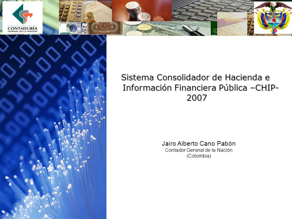 3/24/2017 1:32 PMSistema Consolidador de Hacienda e Información Financiera Pública –CHIP- 2007. Jairo Alberto Cano Pabón.