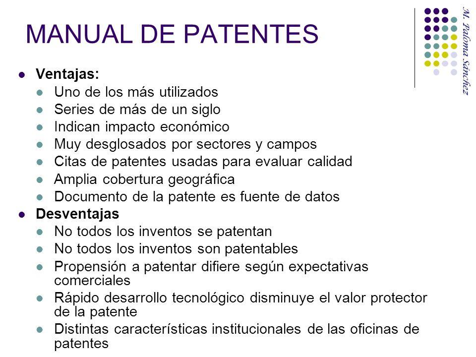 MANUAL DE PATENTES Ventajas: Uno de los más utilizados